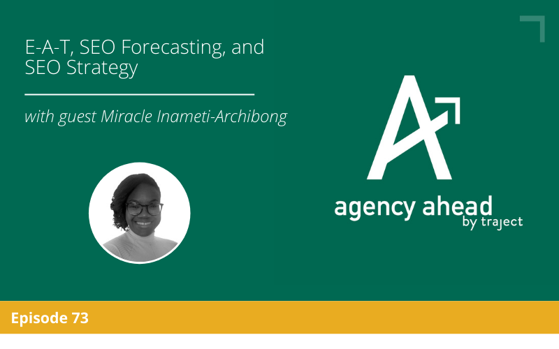 E-A-T, SEO Forecasting, and SEO Strategy with Miracle Inameti-Archibong