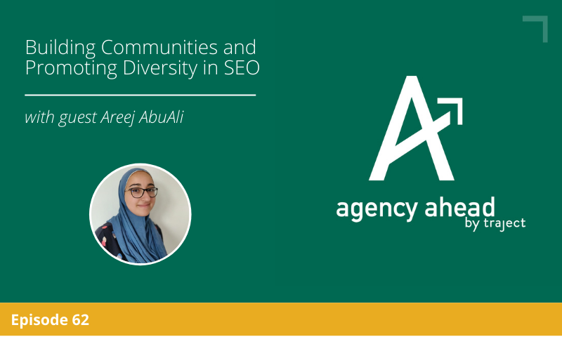 Building Communities and Promoting Diversity in SEO with Areej AbuAli
